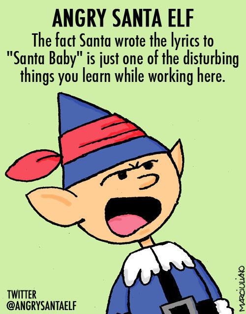 Angry Santa Elf Santa Baby