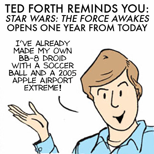 Ted Forth Star Wars Reminder